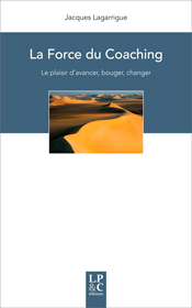 La Force du coaching, de Jacques Lagarrigue aux éditions LP&C